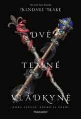 Kendare Blake: Dvě temné vládkyně. Klikněte pro více informací.
