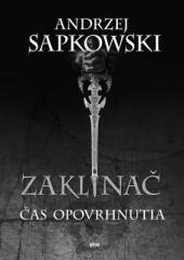 Andrzej Sapkowski: Zaklínač IV Čas opovrhnutia. Klikněte pro více informací.