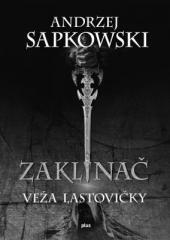 Andrzej Sapkowski: Zaklínač VI Veža lastovičky. Klikněte pro více informací.