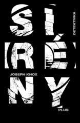 Joseph Knox: Sirény. Klikněte pro více informací.