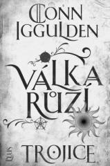 Conn Iggulden: Válka růží 2: Trojice. Klikněte pro více informací.
