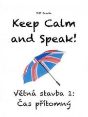 Jiří Janda: Keep Calm and Speak! Větná stavba 1: Čas přítomný. Klikněte pro více informací.