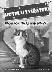 John Steven Gurney, Kate Finchová: Hotel u zvířátek - Kočičí tajemství. Klikněte pro více informací.