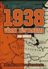 Jan Drnek: 1938 Věrni zůstaneme. Klikněte pro více informací.