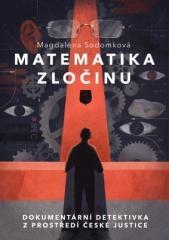 Magdalena  Sodomková: Matematika zločinu. Klikněte pro více informací.