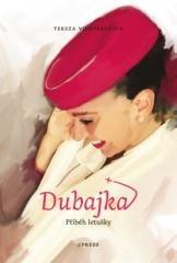 Tereza Vichtereyová: Dubajka – příběh letušky. Klikněte pro více informací.