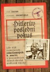 Jeremy Dronfield, Ian Sayer: Hitlerův poslední pokus. Klikněte pro více informací.