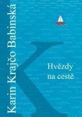 Karin Krajčo Babinská: Hvězdy na cestě. Klikněte pro více informací.