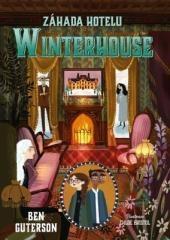 Ben Guterson: Záhada hotelu Winterhouse. Klikněte pro více informací.