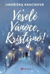 Jindřiška Kracíková: Veselé Vánoce, Kristýno!. Klikněte pro více informací.