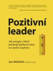 Jan Mühlfeit: Pozitivní leader. Klikněte pro více informací.