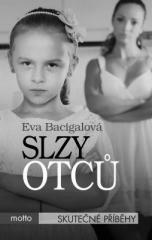 Eva Bacigalová: Slzy otců. Klikněte pro více informací.