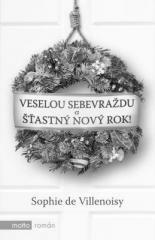 Sophie de Villenoisy: Veselou sebevraždu a šťastný Nový rok!. Klikněte pro více informací.