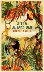 Rudolf Havlík: Zítra je taky den. Klikněte pro více informací.