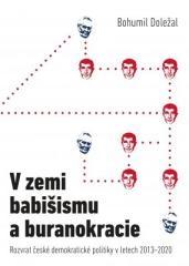 Bohumil Doležal: V zemi babišismu a buranokracie. Klikněte pro více informací.