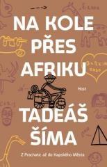 Tadeáš Šíma: Na kole přes Afriku. Klikněte pro více informací.