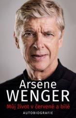 Arsene Wenger: Můj život v červené a bílé. Klikněte pro více informací.