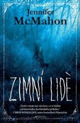 Jennifer McMahon: Zimní lidé (2. vydání). Klikněte pro více informací.