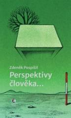 Zdeněk Pospíšil: Perspektivy člověka.... Klikněte pro více informací.