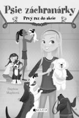 Daphne Mapleová: Psie záchranárky - Prvý raz do akcie. Klikněte pro více informací.