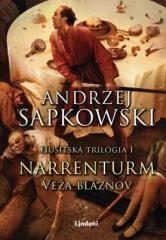 Andrzej Sapkowski: Narrenturm - Veža bláznov. Klikněte pro více informací.