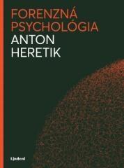 Anton Heretik: Forenzná psychológia. Klikněte pro více informací.
