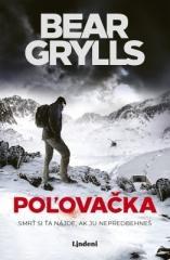 Bear Grylls: Poľovačka. Klikněte pro více informací.