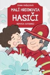 Diana Mašlejová: Malí hrdinovia: Hasiči. Klikněte pro více informací.