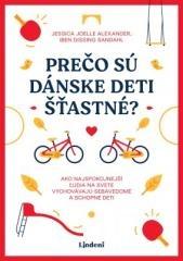 Jessica Joelle Alexanderová, Iben issingová Sandahlová: Prečo sú dánske deti šťastné?. Klikněte pro více informací.