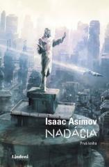 Isaac Asimov: Nadácia. Klikněte pro více informací.