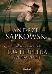 Andrzej Sapkowski: Lux perpetua - Svetlo večné. Klikněte pro více informací.