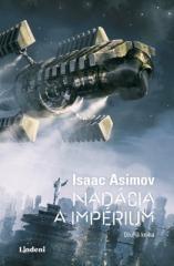 Isaac Asimov: Nadácia a impérium - Nadácia 2. Klikněte pro více informací.