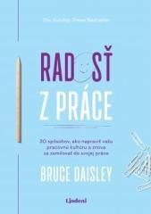 Bruce Daisley: Radosť z práce. Klikněte pro více informací.