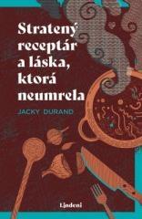 Jacky Durand: Stratený receptár a láska, ktorá neumrela. Klikněte pro více informací.