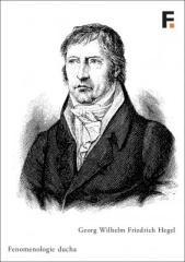 Georg Wilhelm Friedrich Hegel, Milan Sobotka: Fenomenologie ducha. Klikněte pro více informací.