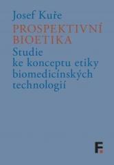 Josef Kuře: Prospektivní bioetika. Klikněte pro více informací.