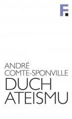André Comte-Sponville: Duch ateismu. Klikněte pro více informací.