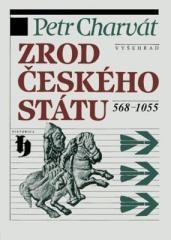 Petr Charvát: Zrod českého státu 568-1055. Klikněte pro více informací.