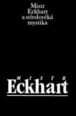 Jan Sokol: Mistr Eckhart a středověká mystika. Klikněte pro více informací.