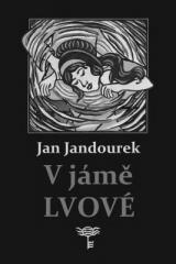 Jan Jandourek: V jámě lvové. Klikněte pro více informací.