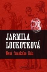 Jarmila Loukotková: Není římského lidu. Klikněte pro více informací.