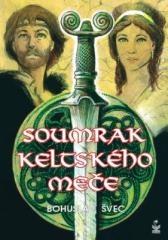 Švec Bohuslav: Soumrak keltského meče. Klikněte pro více informací.