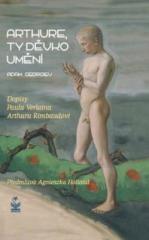 Adam Georgiev: Arthure, ty děvko umění. Klikněte pro více informací.