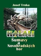 Josef Trnka: Halali Šumavy a Novohradských hor. Klikněte pro více informací.