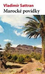 Vladimír Sattran: Marocké povídky. Klikněte pro více informací.