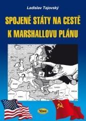 Ladislav Tajovský: Spojené státy na cestě k Marshallovu plánu. Klikněte pro více informací.