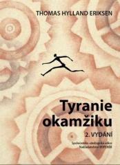 Thomas Hylland Eriksen: Tyranie okamžiku. Klikněte pro více informací.