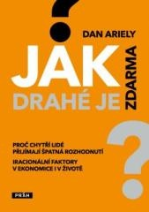 Dan Ariely: Jak drahé je zdarma. Klikněte pro více informací.