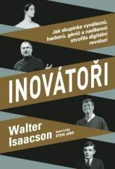 Walter Isaacson: Inovátoři. Klikněte pro více informací.