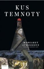 Margaret Atwood: Kus temnoty. Klikněte pro více informací.